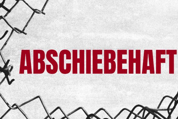 100 Jahre Abschiebehaft – Aktionen und Veranstaltungen in Nürnberg und Fürth