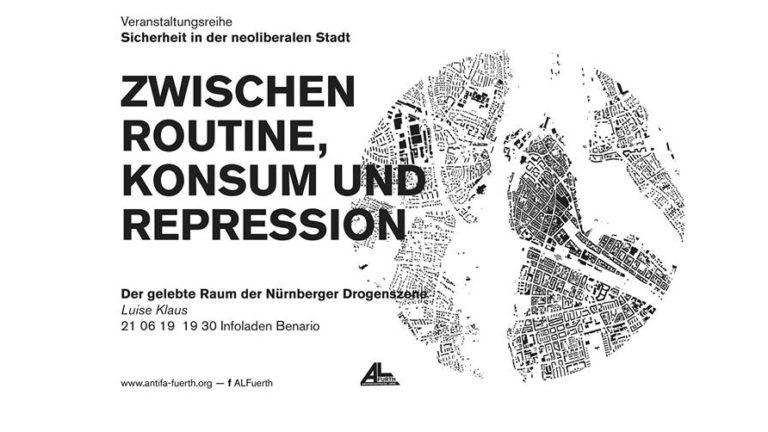 Veranstaltung: Zwischen Routine, Konsum und Repression. Der gelebte Raum der Nürnberger Drogenszene